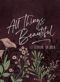 All Things Beautiful Ziparound Devotional: 365 Devotions for Women