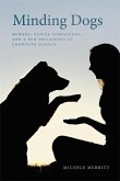 Minding Dogs: Humans, Canine Companions, and a New Philosophy of Cognitive Science