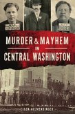 Murder & Mayhem in Central Washington