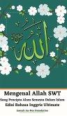 Mengenal Allah SWT Sang Pencipta Alam Semesta Dalam Islam Edisi Bahasa Inggris Ultimate