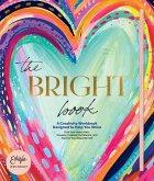 The Bright Book: A Creativity Workbook Designed to Help You Shine