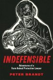 Indefensible: Adventures of a Farm Animal Protection Lawyer