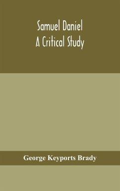 Samuel Daniel, a critical study - Keyports Brady, George