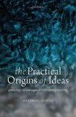 The Practical Origins of Ideas: Genealogy as Conceptual Reverse-Engineering