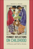 Feminist Reflections on Childhood: A History and Call to Action