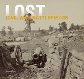 Lost Civil War: The Disappearing Legacy of Americas Greatest Conflict