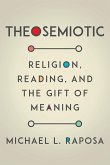 Theosemiotic: Religion, Reading, and the Gift of Meaning