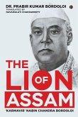 The Lion of Assam: 'Karmavir' Nabin Chandra Bordoloi