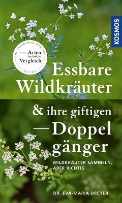 Essbare Wildkräuter und ihre giftigen Doppelgänger (eBook, ePUB) - Dreyer, Eva-Maria