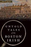 Untold Tales of the Boston Irish