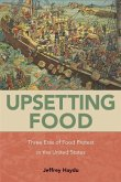 Upsetting Food: Three Eras of Food Protests in the United States