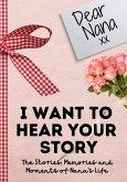 Dear Nana. I Want To Hear Your Story