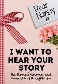 Dear Nanny. I Want To Hear Your Story