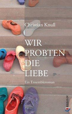 Wir probten die Liebe (eBook, ePUB) - Knull, Christian