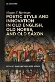 Poetic Style and Innovation in Old English, Old Norse, and Old Saxon (eBook, ePUB)