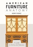 American Furniture Anatomy: A Guide to Forms and Features