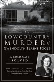 The Lowcountry Murder of Gwendolyn Elaine Fogle: A Cold Case Solved
