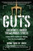 Guts: Greatness Under Tremendous Stress
