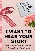 Dear Mum. I Want To Hear Your Story