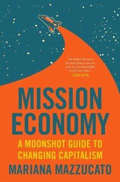 Mission Economy - Mazzucato, Mariana