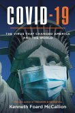 COVID-19   The Virus that changed America and the World