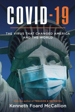 COVID-19   The Virus that changed America and the World - McCallion, Kenneth Foard