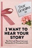 Dear Grandma. I Want To Hear Your Story