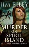 Murder On Spirit Island (Niki Dupre Mysteries Book 1)