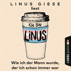 Ich bin Linus - Wie ich der Mann wurde, der ich schon immer war (Ungekürzt) (MP3-Download)