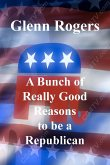A Bunch Of Really Good Reason To Be A Republican