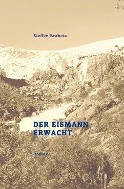 Der Eismann erwacht (eBook, ePUB) - Brabetz, Steffen