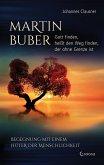 Martin Buber - Gott finden, heißt den Weg finden, der ohne Grenze ist