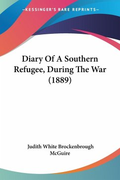 Diary Of A Southern Refugee, During The War (1889)