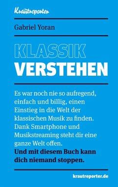 Klassik verstehen (eBook, ePUB) - Yoran, Gabriel