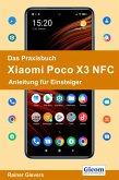 Das Praxisbuch Xiaomi Poco X3 NFC - Anleitung für Einsteiger (eBook, PDF)