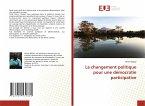 Le changement politique pour une démocratie participative