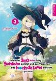 Ich habe 300 Jahre lang Schleim getötet und aus Versehen das höchste Level erreicht Light Novel 03