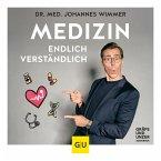 Medizin - endlich verständlich - Wissen, auf das keiner verzichten sollte (MP3-Download)