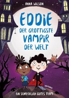 Ein schrecklich gutes Team / Eddie, der grottigste Vampir der Welt Bd.2 (Mängelexemplar) - Wilson, Anna