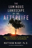 The Luminous Landscape of the Afterlife (eBook, ePUB)