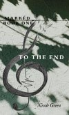 To The End: Marked Series (eBook, ePUB)