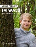 Julius forscht - Im Wald