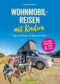 Wohnmobilreisen mit Kindern. Tipps und Tricks von Eltern für Eltern. (eBook, ePUB)