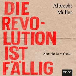 Die Revolution ist fällig (MP3-Download) - Müller, Albrecht