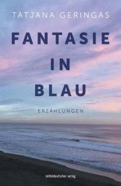 Fantasie in Blau (Mängelexemplar) - Geringas, Tatjana