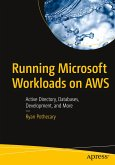 Running Microsoft Workloads on Aws: Active Directory, Databases, Development, and More