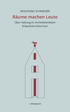 Räume machen Leute (eBook, ePUB) - Schneider, Wolfgang