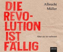Die Revolution ist fällig - Müller, Albrecht