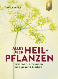 Alles über Heilpflanzen (eBook, PDF) - Bühring, Ursel