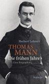 Thomas Mann. Die frühen Jahre (eBook, PDF)